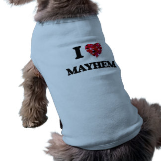 I Love Mayhem Pet Shirt