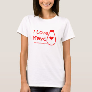 I Love Mayo T-Shirt
