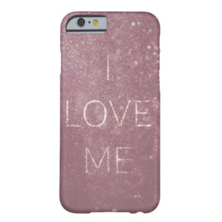 I Love Me Barely There iPhone 6 Case
