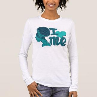 I Love Me Long Sleeve Long Sleeve T-Shirt