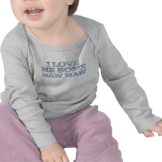 I Love Me Some Maw Maw Infant Long Sleeve T Shirts
