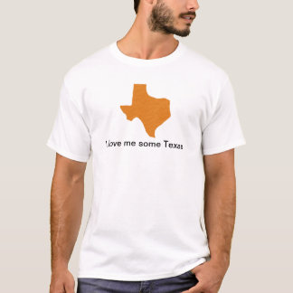 I Love me Some Texas T-shirt