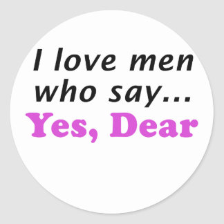 I Love Me Who Say Yes Dear Round Sticker