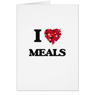 I Love Meals Greeting Card