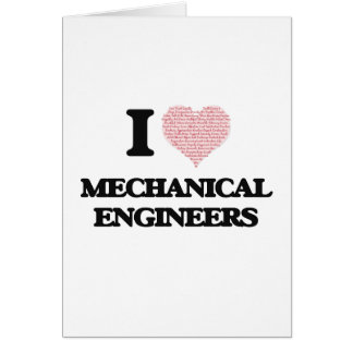 I love Mechanical Engineers (Heart made from words Greeting Card
