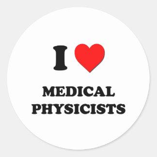 I Love Medical Physicists Round Sticker