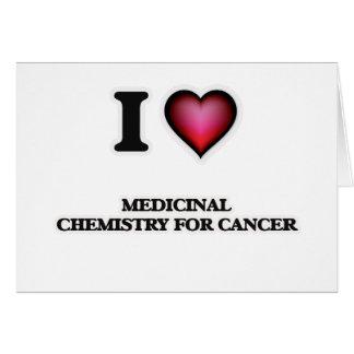 I Love Medicinal Chemistry For Cancer Card