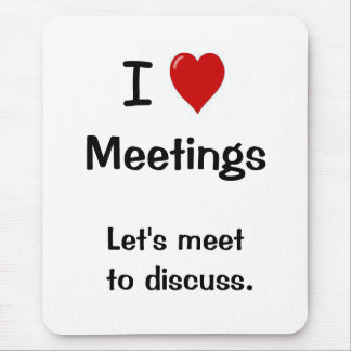 I Love Meetings - Funny Office Saying Mouse Pad