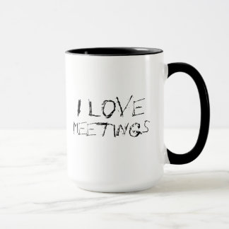 I love meetings - urban, edgy office work mug