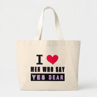 "I Love Men Who Say ""YES DEAR"" Jumbo Tote Bag"