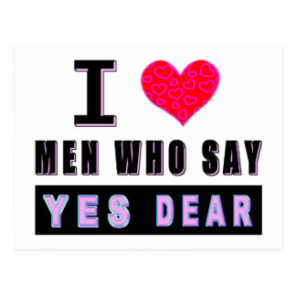 "I Love Men Who Say ""YES DEAR"" Postcard"