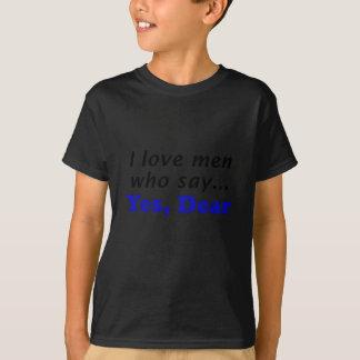 I Love Men Who Say Yes Dear Shirts