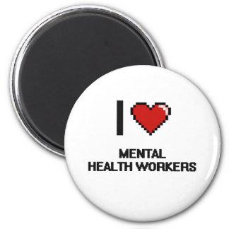 I love Mental Health Workers 2 Inch Round Magnet