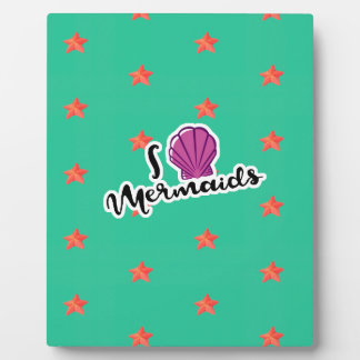 I_love_mermaids Plaque