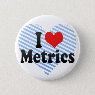 I Love Metrics 2 Inch Round Button