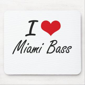 I Love MIAMI BASS Mouse Pad