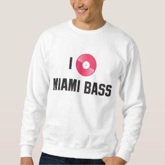 I love Miami Bass Pull Over Sweatshirts