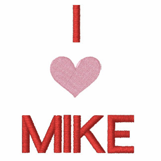 'I LOVE MIKE'---  FOR VALENTINES DAY