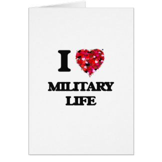 I Love Military Life Greeting Card