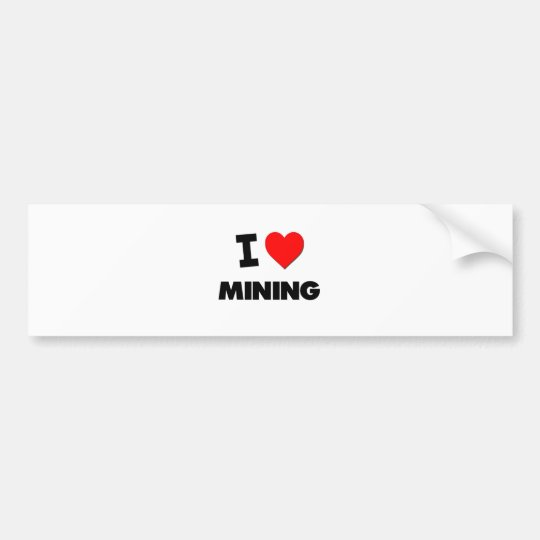 I Love Mining Bumper Sticker