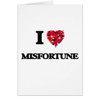 I Love Misfortune Greeting Card