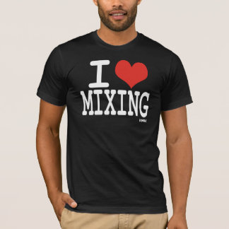 I love mixing T-Shirt