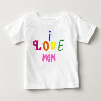 I LOVE MOM BABY T-Shirt