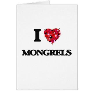 I Love Mongrels Greeting Card