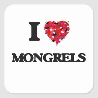 I Love Mongrels Square Sticker