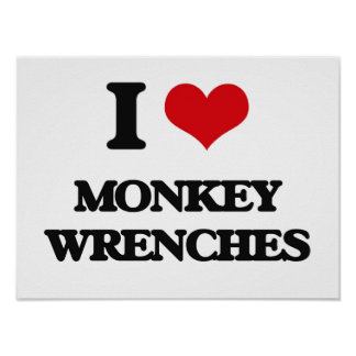 I Love Monkey Wrenches Print