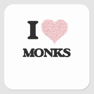 I love Monks (Heart made from words) Square Sticker