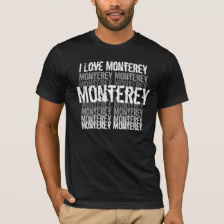 I love Monterey T-Shirt