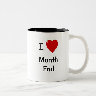 I Love Month End! - Double-sided Two-Tone Coffee Mug