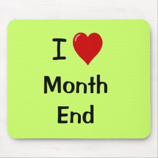 I Love Month End - Motivational Quote Mouse Pad