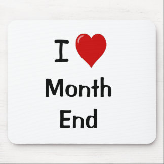 I Love Month End Mouse Pad