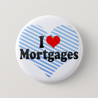 I Love Mortgages 2 Inch Round Button