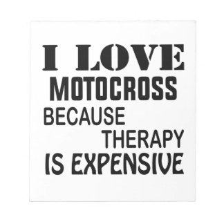 I Love Motocross Because Therapy Is Expensive Notepad