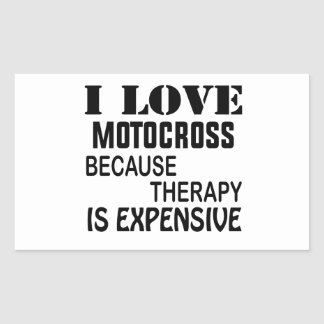 I Love Motocross Because Therapy Is Expensive Sticker