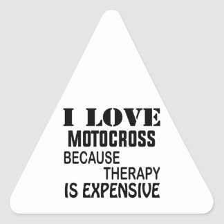 I Love Motocross Because Therapy Is Expensive Triangle Sticker