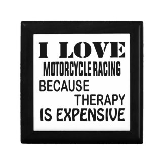I Love Motorcycle Racing Because Therapy Is Expens Gift Box