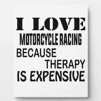 I Love Motorcycle Racing Because Therapy Is Expens Plaque