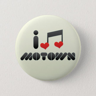 I Love Motown 2 Inch Round Button