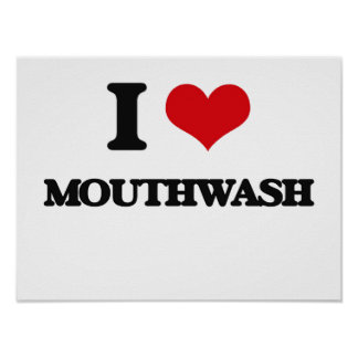I Love Mouthwash Print