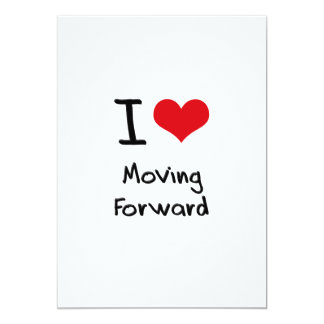 I Love Moving Forward Card