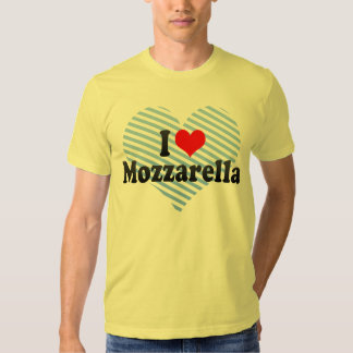 I Love Mozzarella Tee Shirts