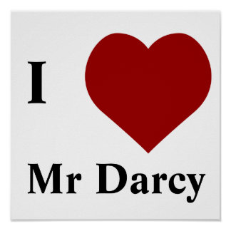 I love Mr Darcy Poster