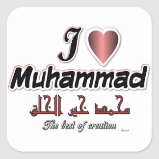 I love Muhammad - The best of creation Square Sticker