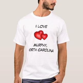 I Love Murphy, North Carolina T-Shirt