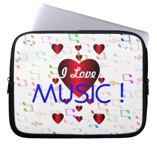 I Love Music!- Electronics Sleeve Computer Sleeve