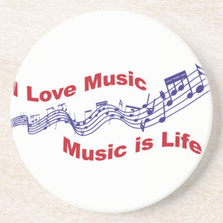 I love music Music is life Coaster